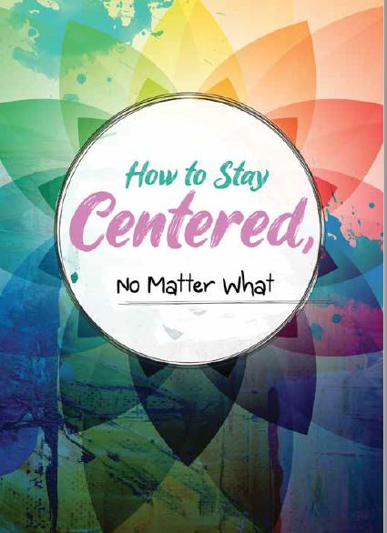How to stay Centred no matter what